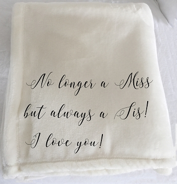 Customizable Throw Blanket for the sister of the Bride.